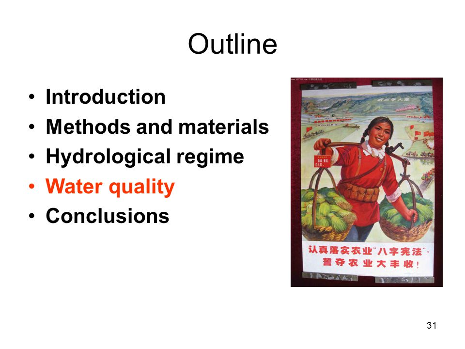 31 Outline Introduction Methods and materials Hydrological regime Water quality Conclusions