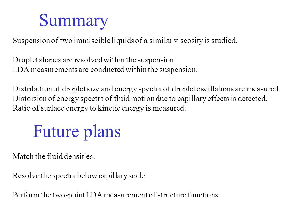 Summary Suspension of two immiscible liquids of a similar viscosity is studied.