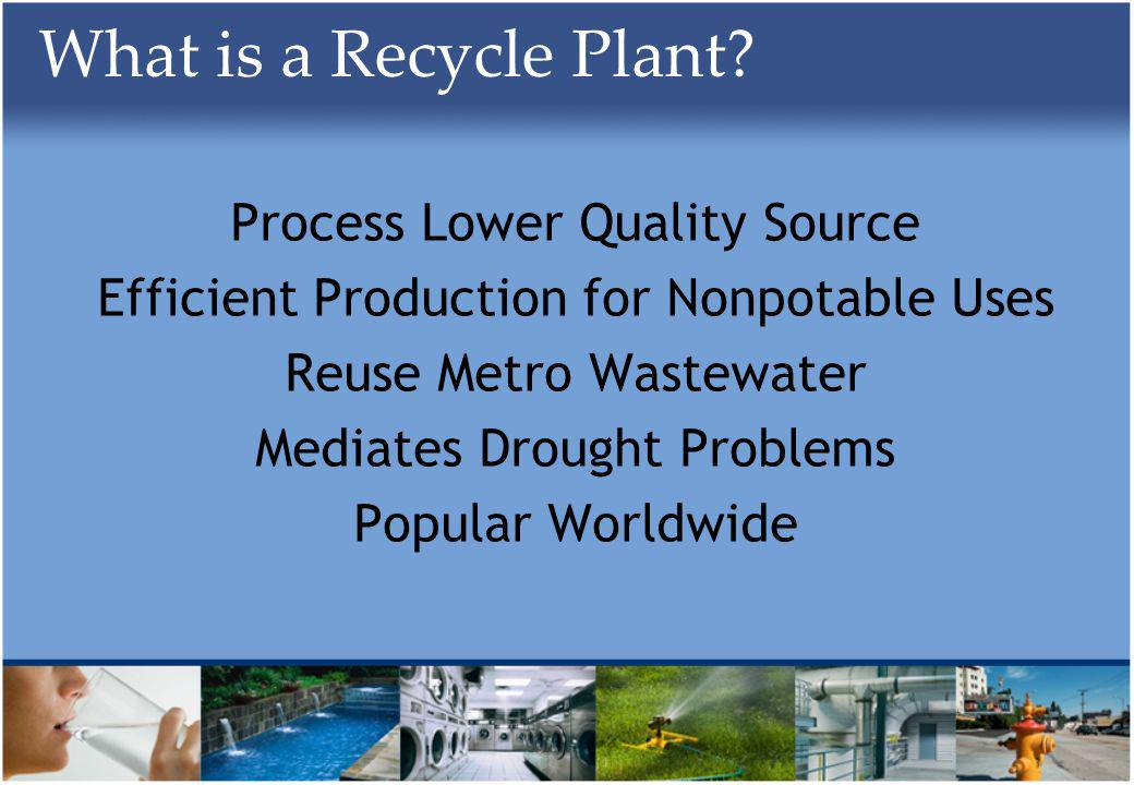 What is a Recycle Plant.