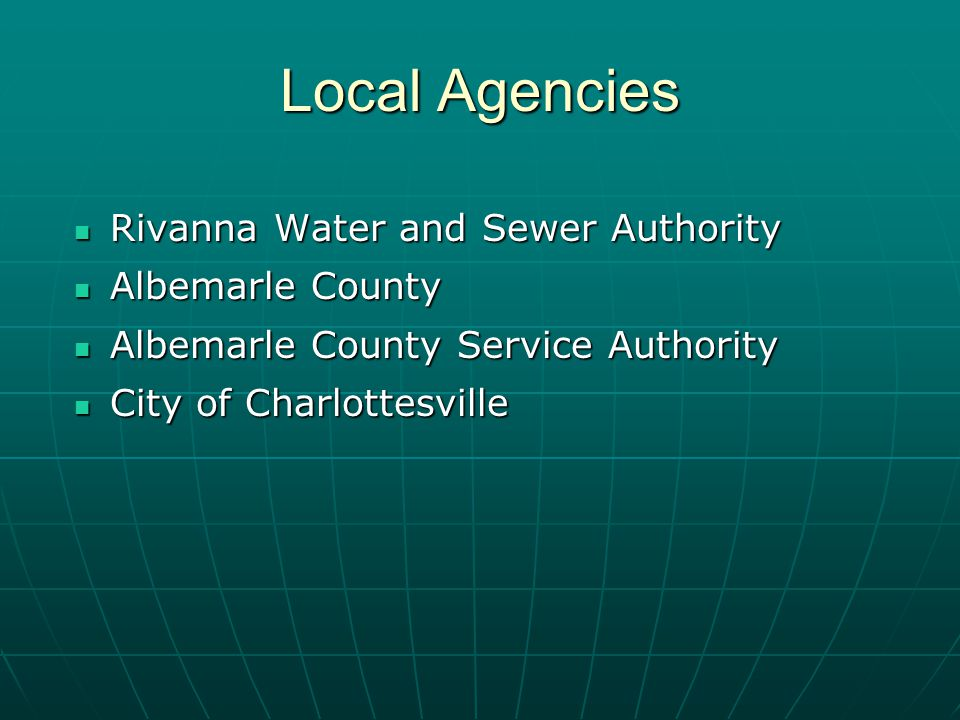 Local Agencies Rivanna Water and Sewer Authority Rivanna Water and Sewer Authority Albemarle County Albemarle County Albemarle County Service Authority Albemarle County Service Authority City of Charlottesville City of Charlottesville