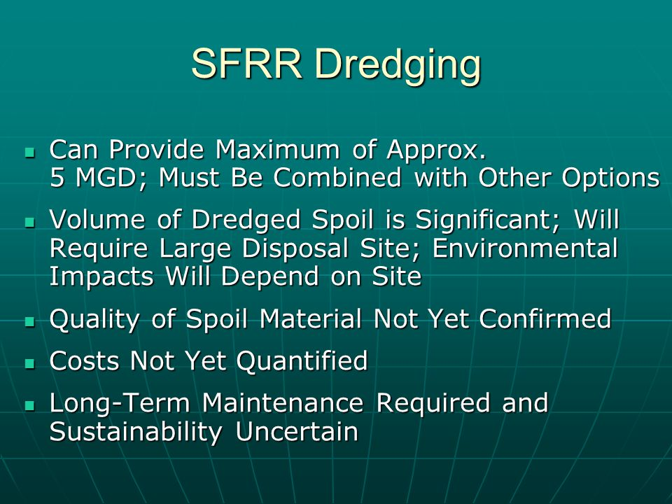 SFRR Dredging Can Provide Maximum of Approx.