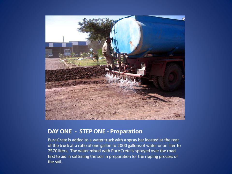 DAY ONE - STEP ONE - Preparation Pure Crete is added to a water truck with a spray bar located at the rear of the truck at a ratio of one gallon to 2000 gallons of water or on liter to 7570 liters.