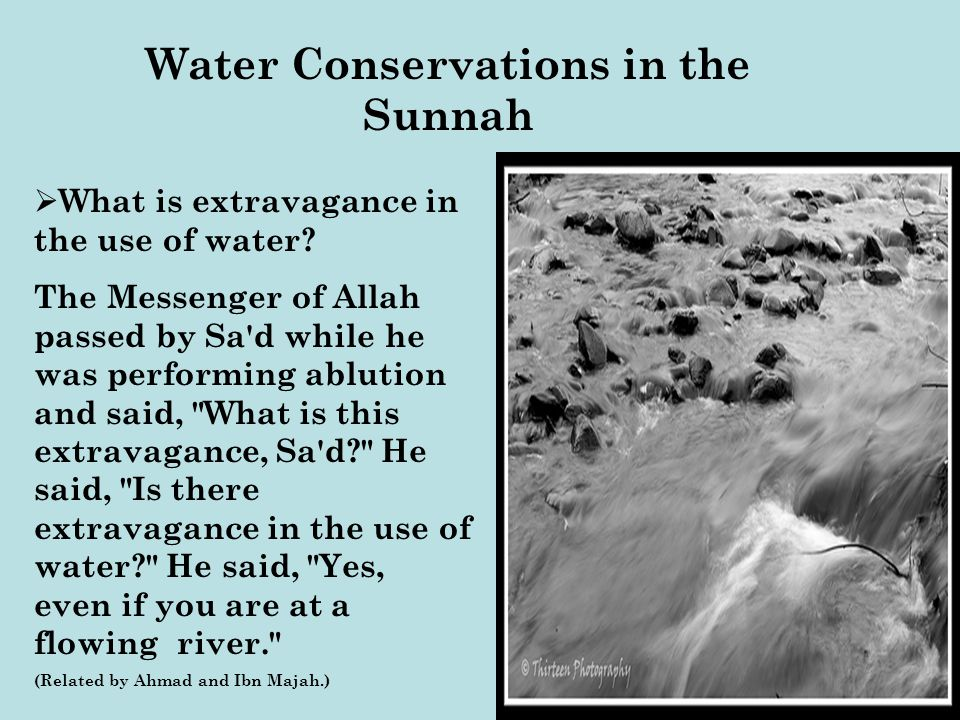 Water Conservations in the Sunnah What is extravagance in the use of water.