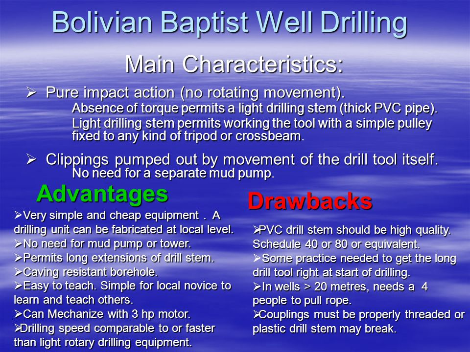 Bolivian Baptist Well Drilling Pure impact action (no rotating movement).