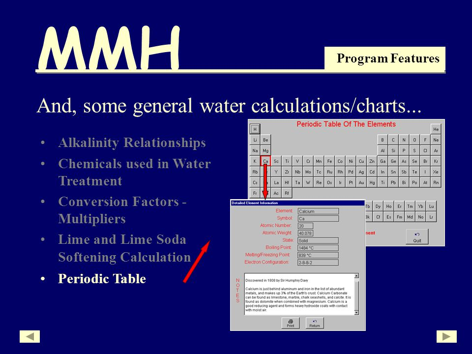 MMH Program Features Alkalinity Relationships Chemicals used in Water Treatment Conversion Factors - Multipliers Lime and Lime Soda Softening Calculation And, some general water calculations/charts...