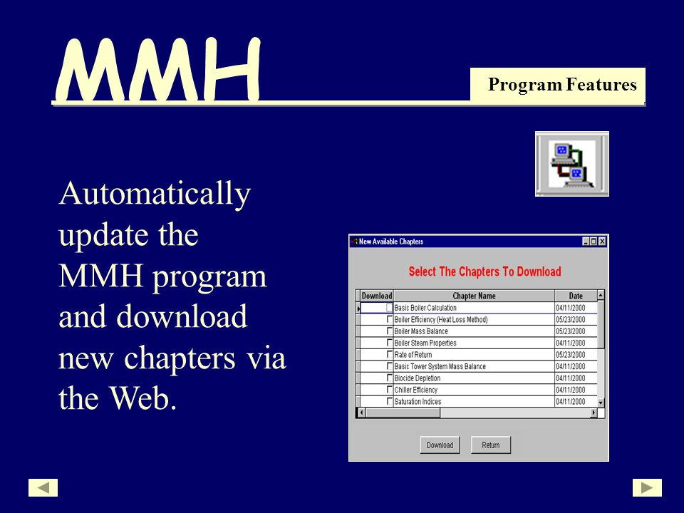 MMH Program Features Automatically update the MMH program and download new chapters via the Web.