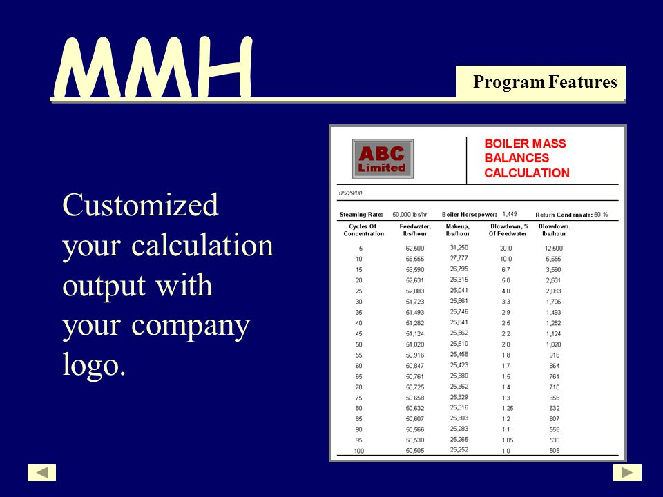 MMH Program Features Customized your calculation output with your company logo.