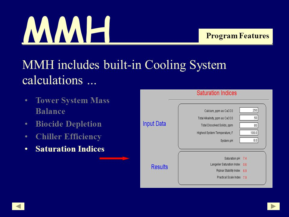 MMH Program Features MMH includes built-in Cooling System calculations...