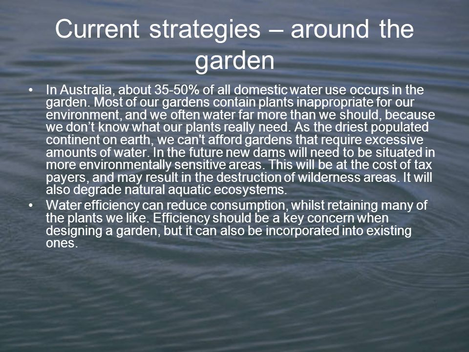 Current strategies – around the home There are many reasons to save water in and around the home.