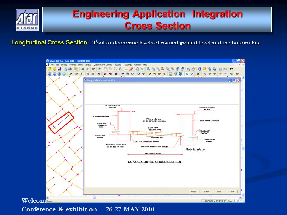 Welcome to KUWAIT ELECTRICITY & WATER CONTRACTORS Conference & exhibition 26-27 MAY 2010 Longitudinal Cross Section : Tool to determine levels of natural ground level and the bottom line Longitudinal Cross Section : Tool to determine levels of natural ground level and the bottom line Engineering Application Integration Cross Section Engineering Application Integration Cross Section
