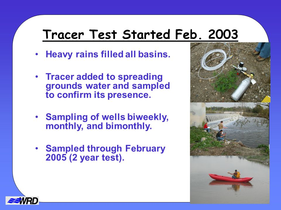 Tracer Test Started Feb. 2003 Heavy rains filled all basins.