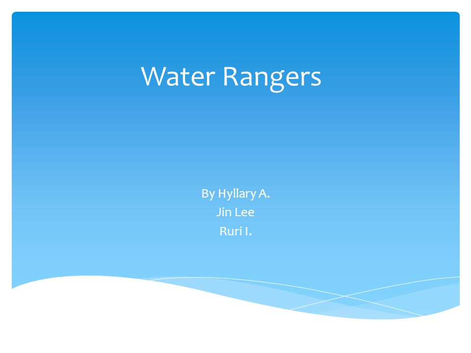 Water Rangers By Hyllary A. Jin Lee Ruri I.