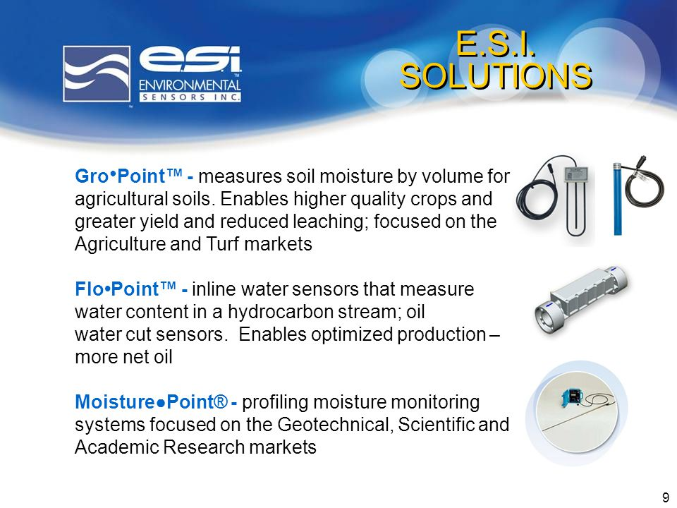 9 E.S.I. SOLUTIONS Gro Point - measures soil moisture by volume for agricultural soils.