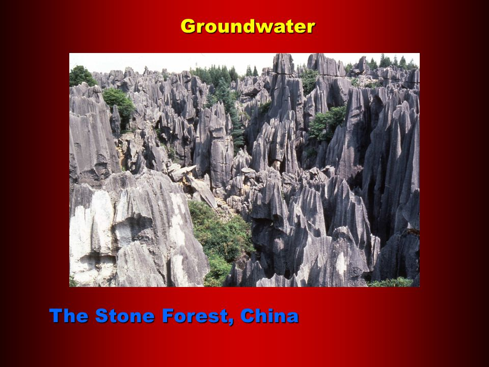 Groundwater The Stone Forest, China