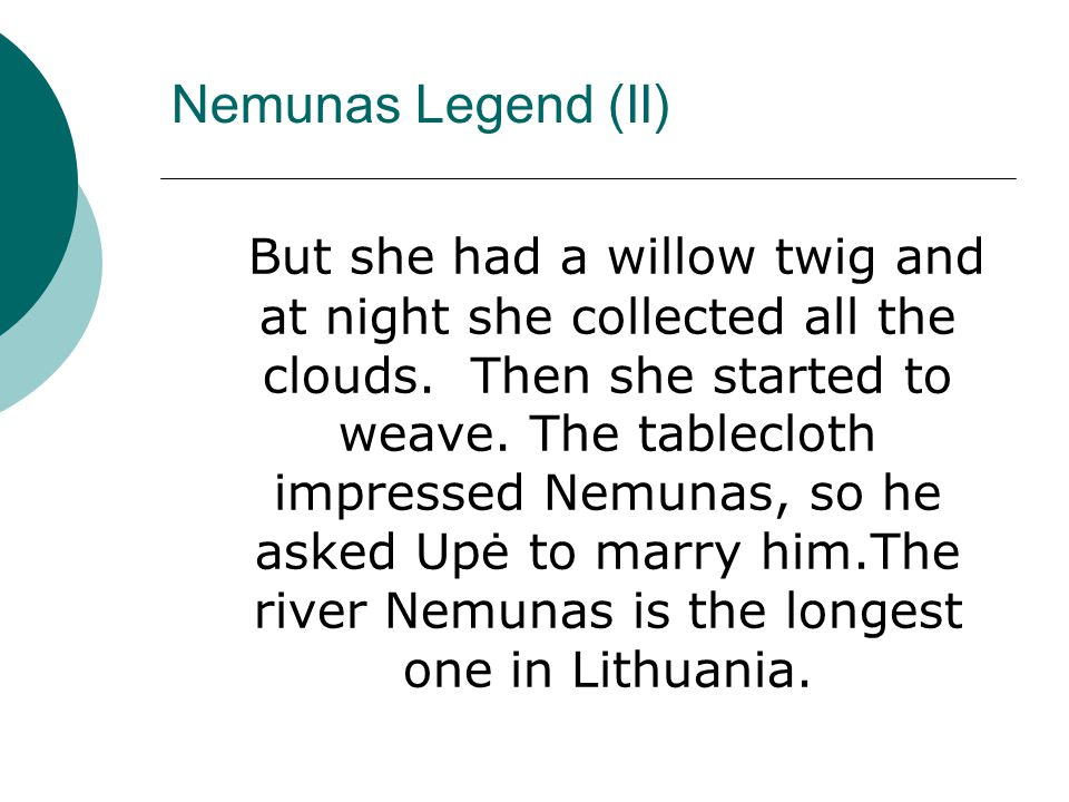 Nemunas Legend (II) But she had a willow twig and at night she collected all the clouds.