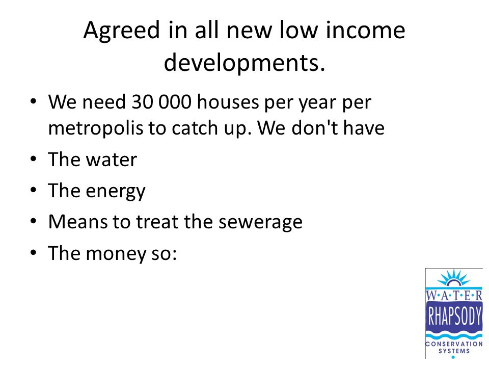 Agreed in all new low income developments.