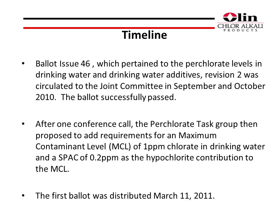 Timeline Ballot Issue 46, which pertained to the perchlorate levels in drinking water and drinking water additives, revision 2 was circulated to the Joint Committee in September and October 2010.