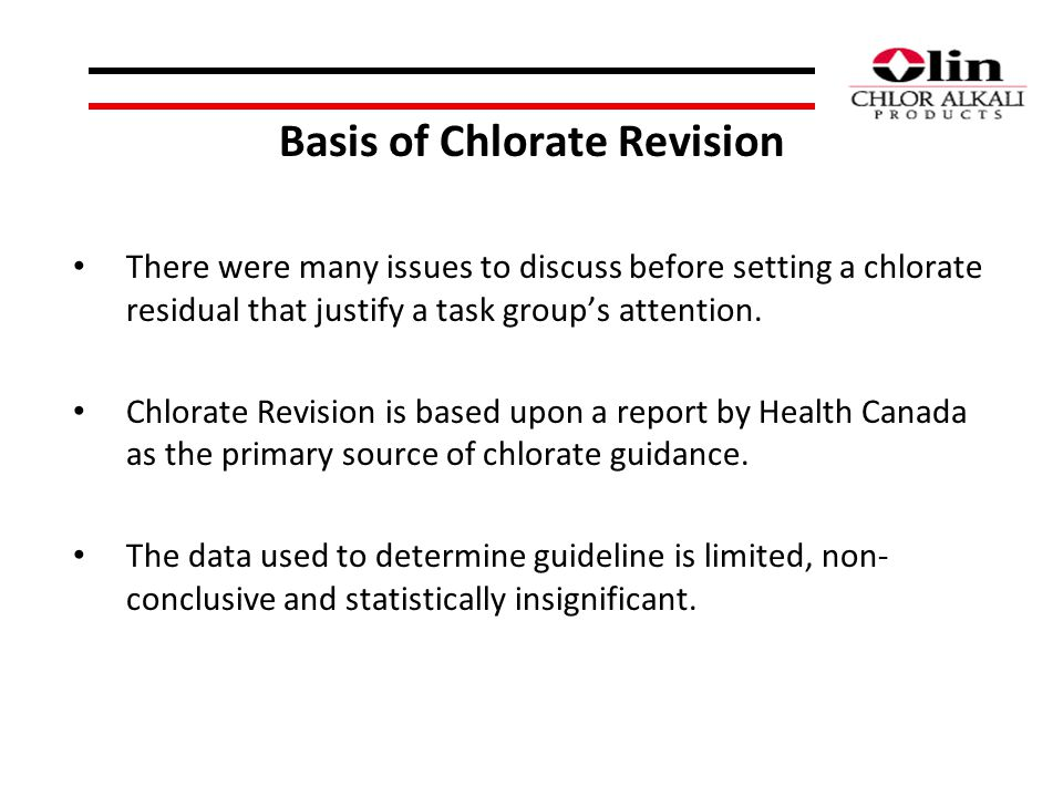 Basis of Chlorate Revision There were many issues to discuss before setting a chlorate residual that justify a task groups attention.