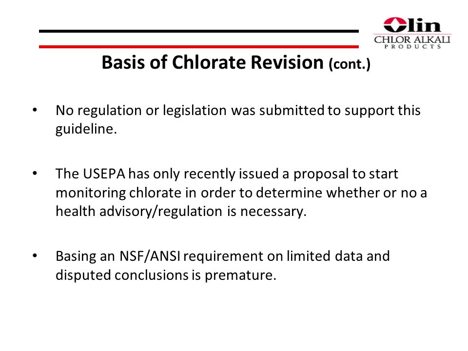 Basis of Chlorate Revision (cont.) No regulation or legislation was submitted to support this guideline.