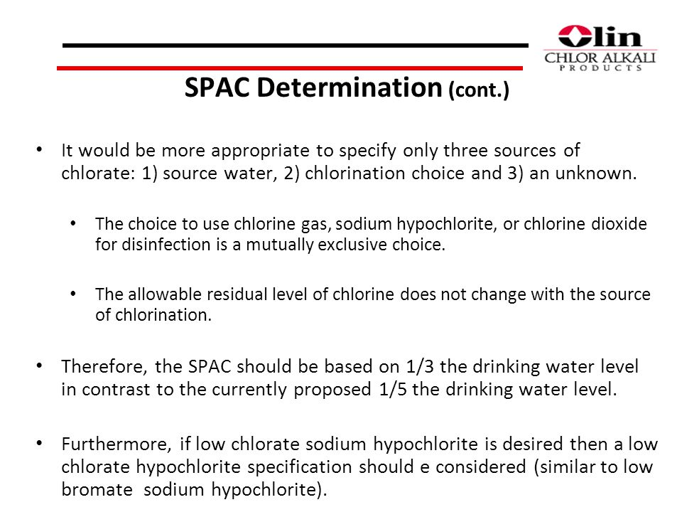 SPAC Determination (cont.) It would be more appropriate to specify only three sources of chlorate: 1) source water, 2) chlorination choice and 3) an unknown.