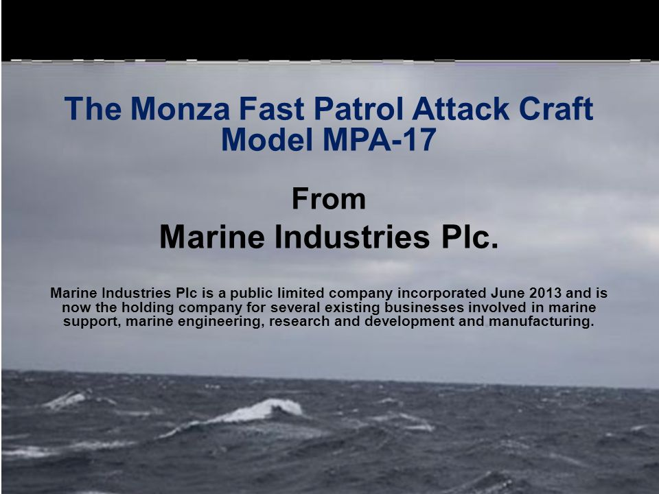 The Monza Fast Patrol Attack Craft Model MPA-17 From Marine Industries Plc.