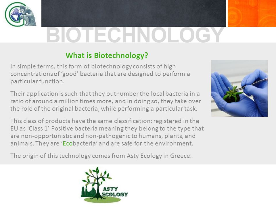 BIOTECHNOLOGY What is Biotechnology.