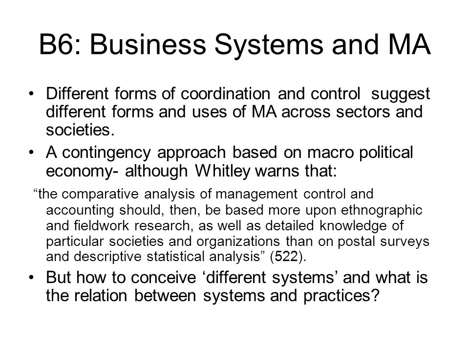 B6: Business Systems and MA Different forms of coordination and control suggest different forms and uses of MA across sectors and societies.