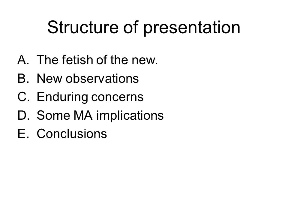 Structure of presentation A.The fetish of the new.