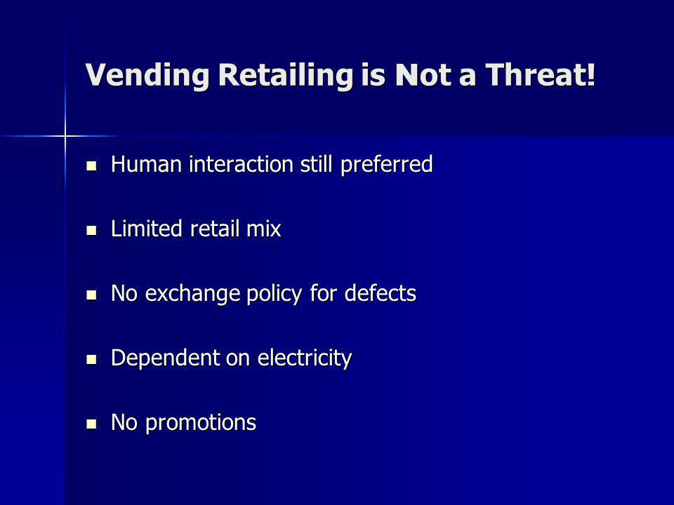 Vending Retailing is N ot a Threat.