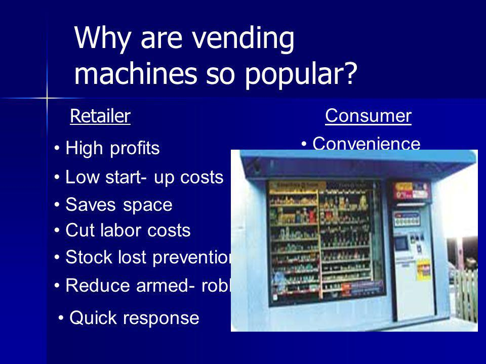 Why are vending machines so popular.