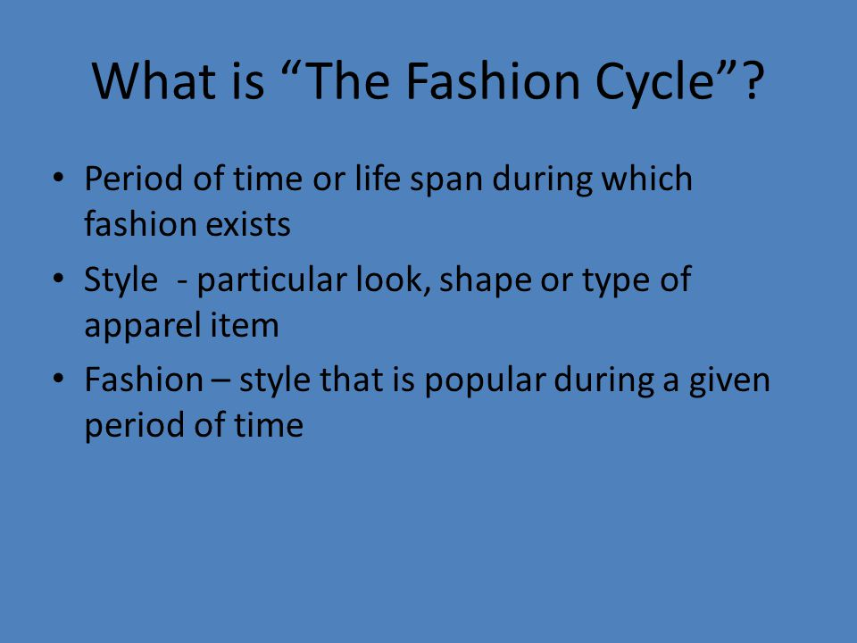 What is The Fashion Cycle.