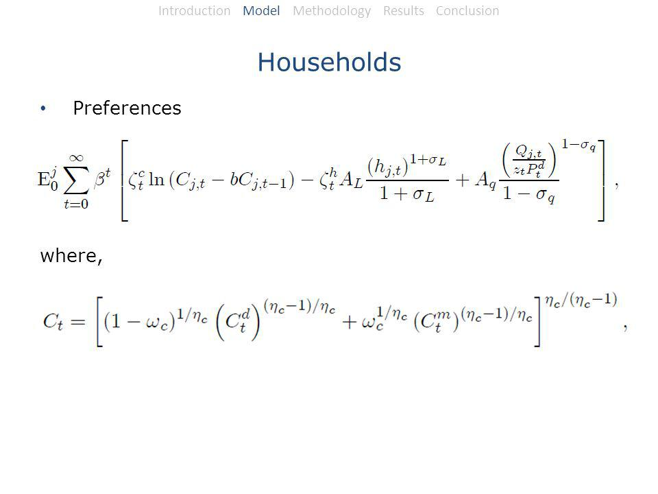 Households Preferences where, Introduction Model Methodology Results Conclusion