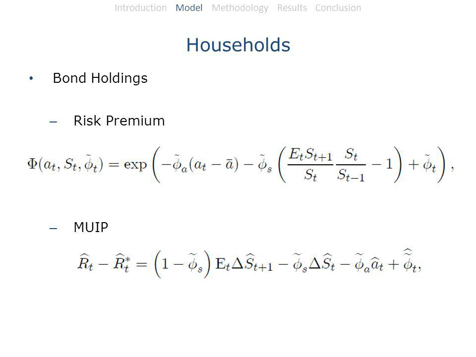 Households Bond Holdings – Risk Premium – MUIP Introduction Model Methodology Results Conclusion