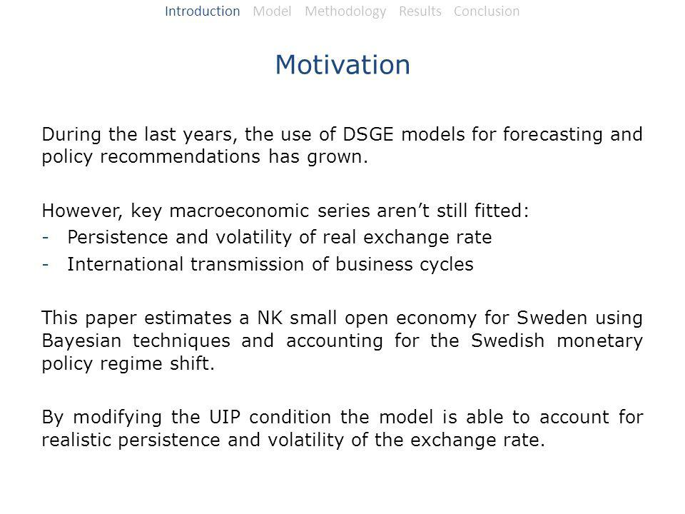 Motivation During the last years, the use of DSGE models for forecasting and policy recommendations has grown.