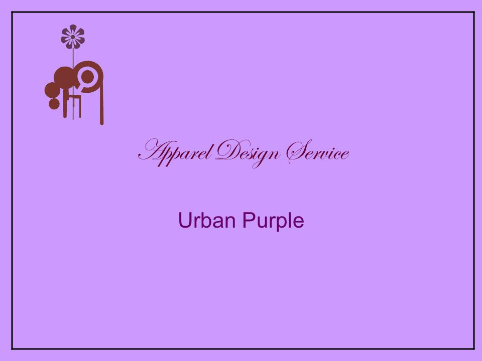 Apparel Design Service Urban Purple Company Profile Urban Purple Is An Internationally Operating Fashion Design Studio Based In Bangalore India Services Ppt Download