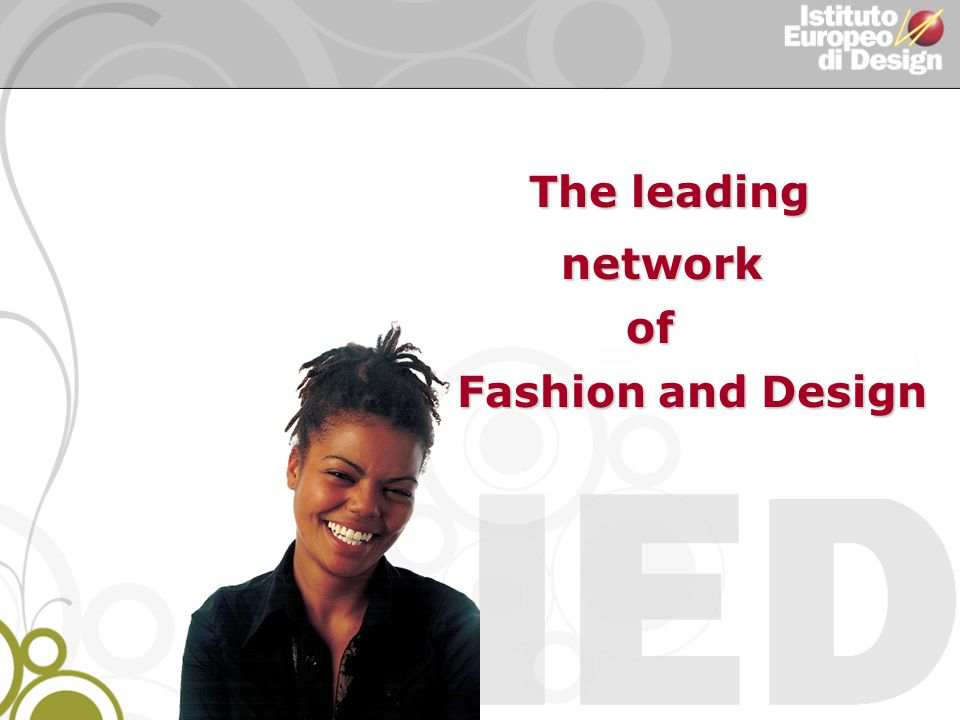 The leading network of Fashion and Design