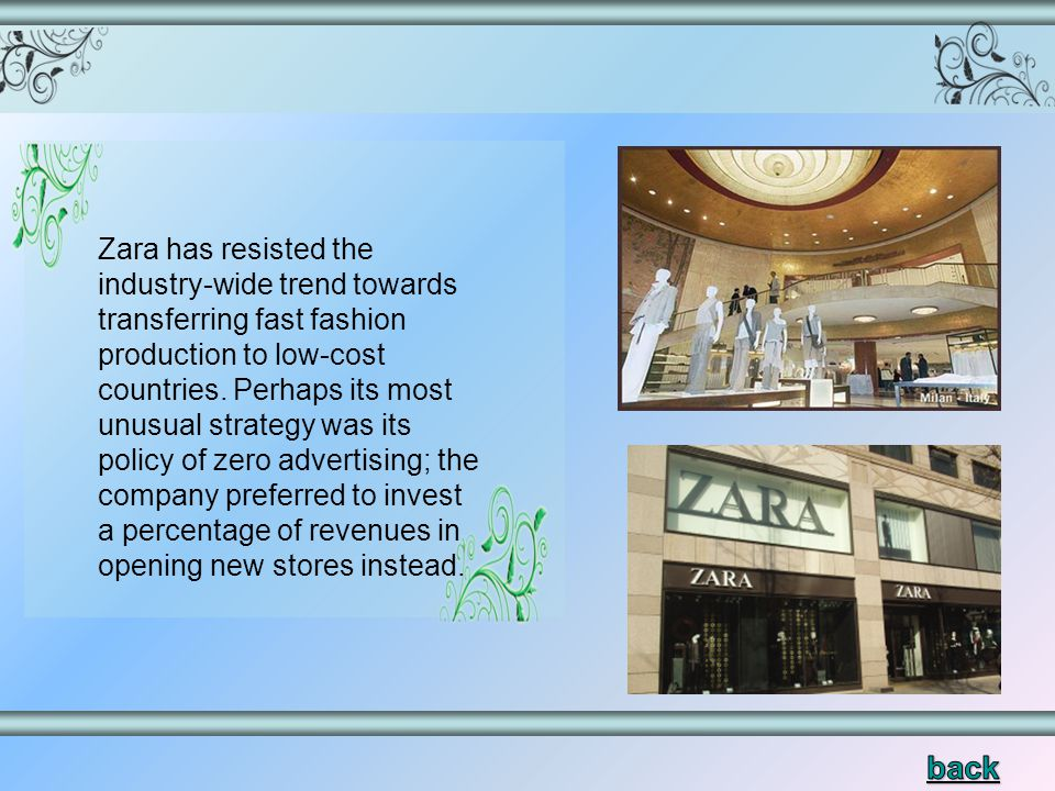 Zara has resisted the industry-wide trend towards transferring fast fashion production to low-cost countries.