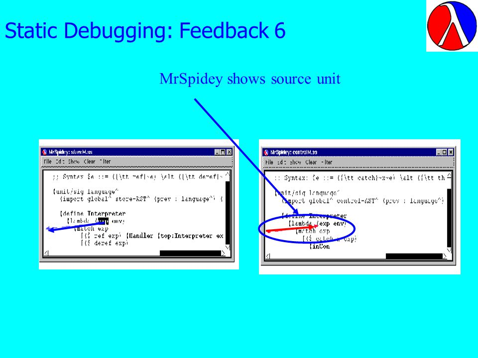 Static Debugging: Feedback 6 MrSpidey shows source unit