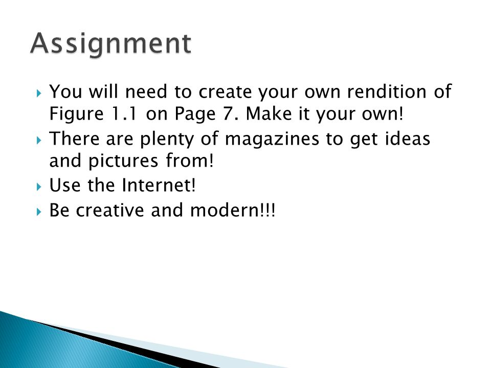 You will need to create your own rendition of Figure 1.1 on Page 7.