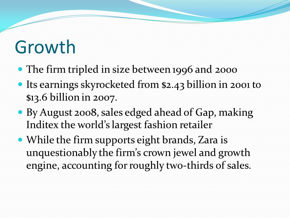 Growth The firm tripled in size between 1996 and 2000 Its earnings skyrocketed from $2.43 billion in 2001 to $13.6 billion in 2007.