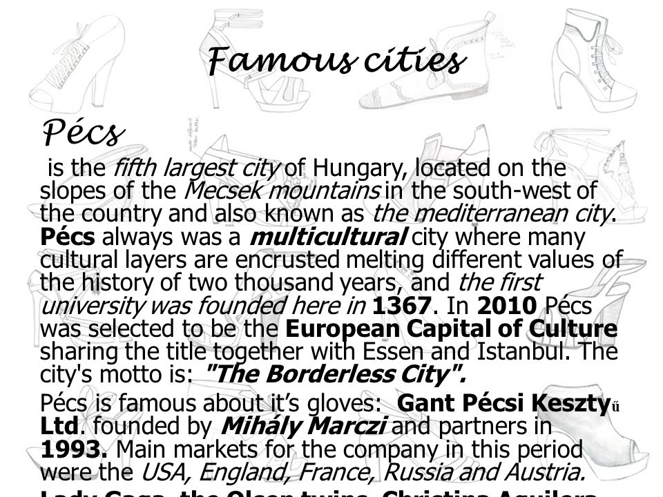 Famous cities Pécs is the fifth largest city of Hungary, located on the slopes of the Mecsek mountains in the south-west of the country and also known as the mediterranean city.