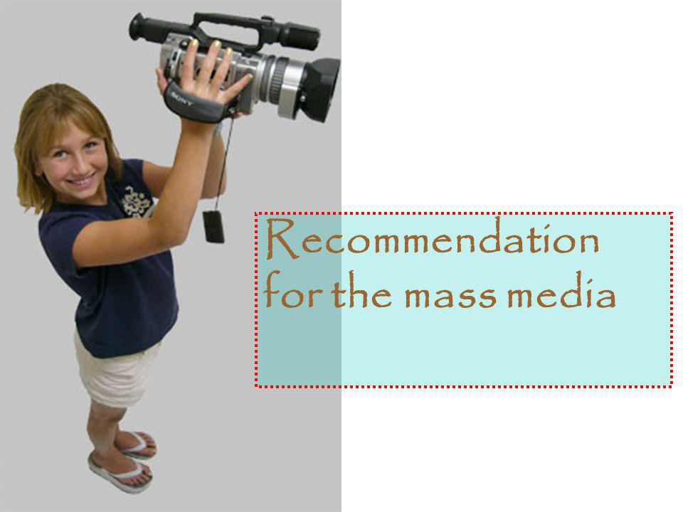 Recommendation for the mass media