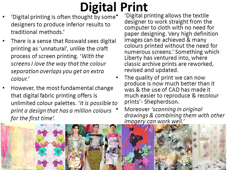 Digital Print Digital printing is often thought by some designers to produce inferior results to traditional methods.