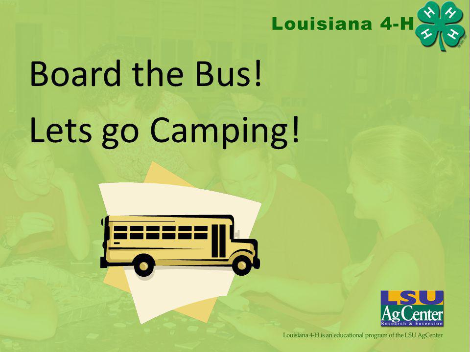 Board the Bus! Lets go Camping!
