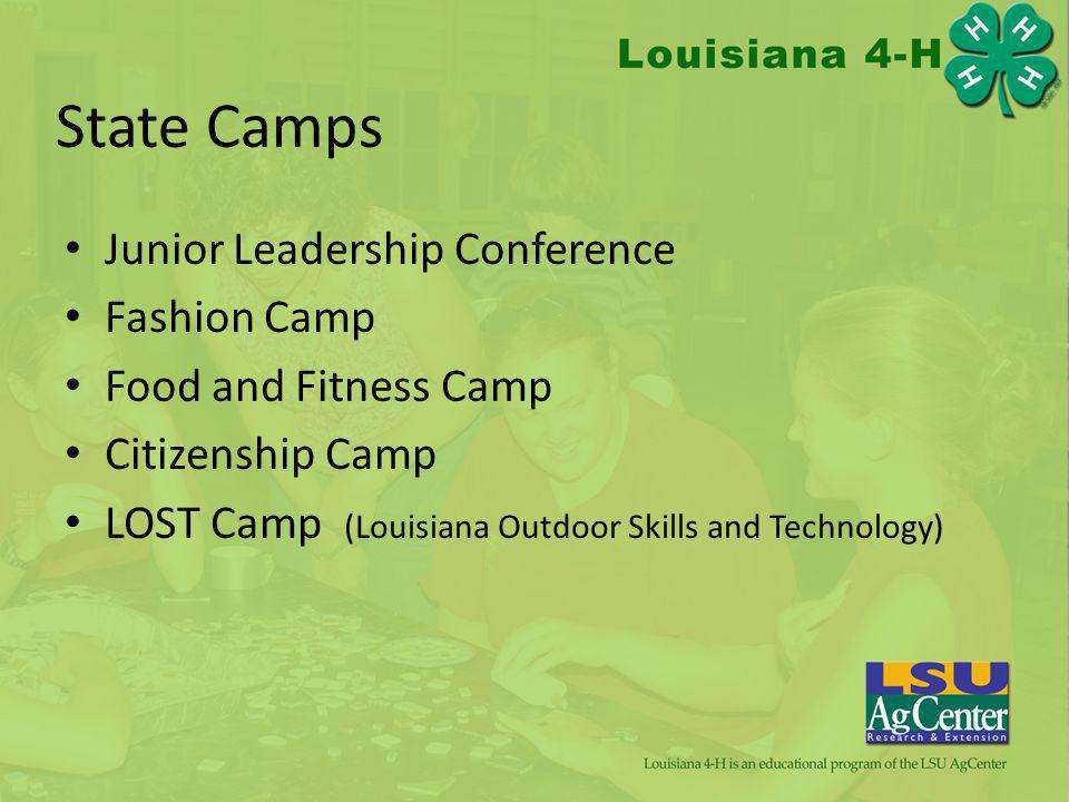 State Camps Junior Leadership Conference Fashion Camp Food and Fitness Camp Citizenship Camp LOST Camp (Louisiana Outdoor Skills and Technology)