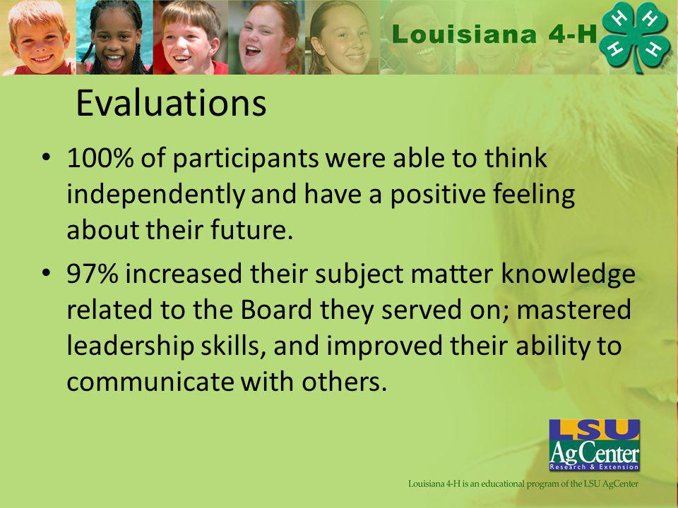 Evaluations 100% of participants were able to think independently and have a positive feeling about their future.