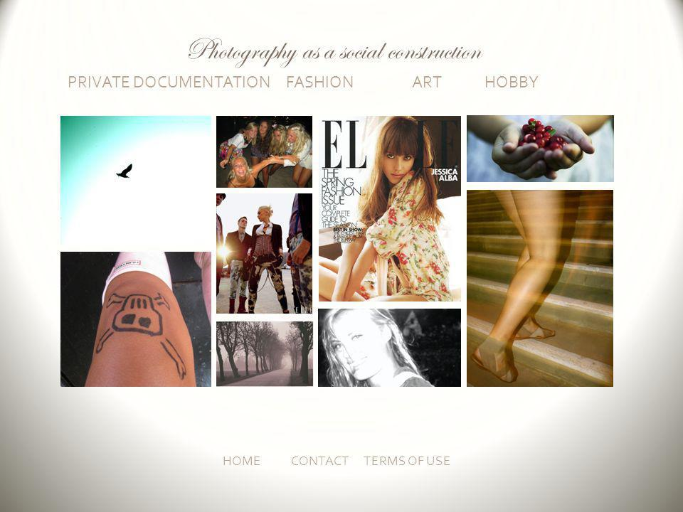 PRIVATE DOCUMENTATION FASHION ART HOBBY HOMECONTACT TERMS OF USE Photography as a social construction