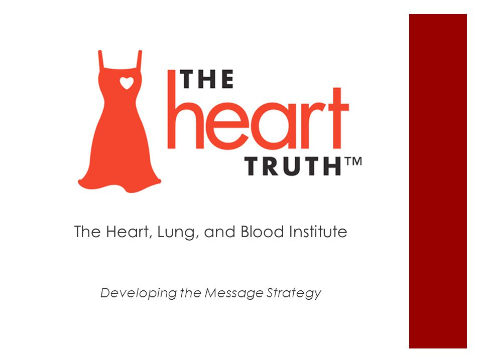The Heart, Lung, and Blood Institute Developing the Message Strategy