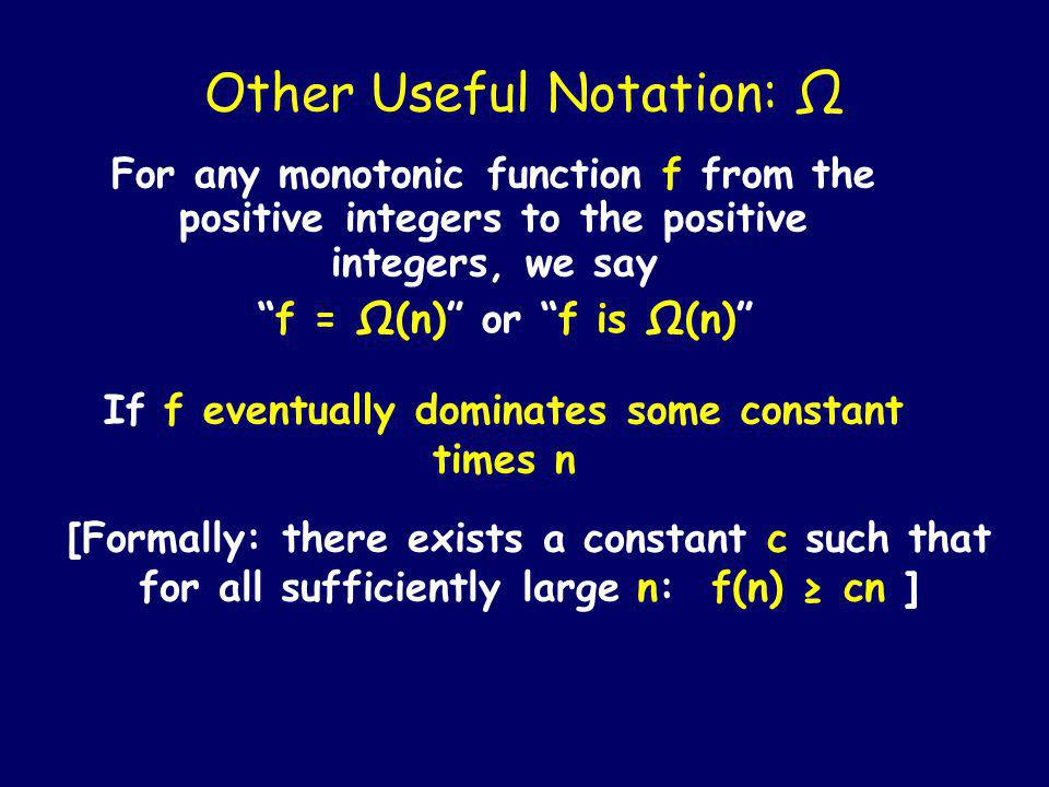 # of bits in numbers timetime f = O(n) means that there is a line that can be drawn that stays above f from some point on