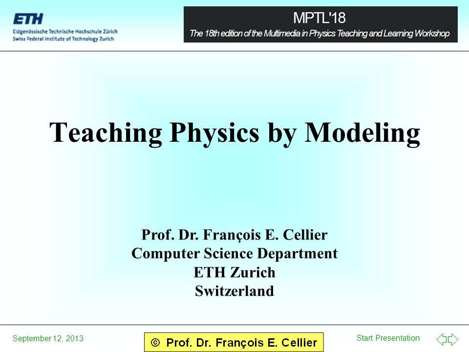 Start Presentation September 12, 2013 Teaching Physics by Modeling Prof.